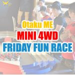 Otaku ME Mini4wd Friday Fun Race